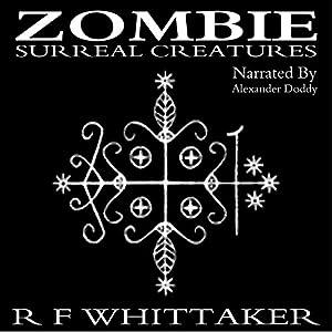 Zombie: Surreal Creatures Audiobook