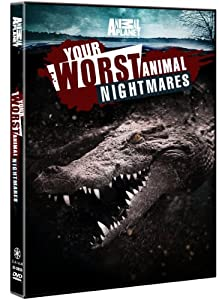 Your Worst Animal Nightmares by Discovery - Gaiam