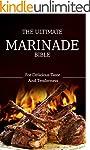 The Ultimate Marinade Bible:  Delicio...
