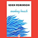 Monkey Beach: A Novel (       UNABRIDGED) by Eden Robinson Narrated by Noelle Kayser