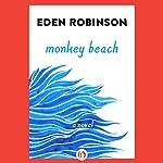 Monkey Beach: A Novel | Eden Robinson
