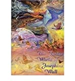 Josephine Wall [THE FANTASY WORLD OF JOSEPHINE WALL BY (Author)Wall, Josephine]Hardcover(Mar-2010)