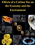 Effects of a Carbon Tax on the Economy and the Environment