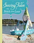 Sewing Tales to Stitch and Love: 18 T...