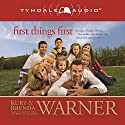 First Things First: The Rules of Being a Warner Audiobook by Kurt Warner, Brenda Warner, Jennifer Schuchmann Narrated by Todd Busteed, Rebecca Gallagher, Abigail Seward