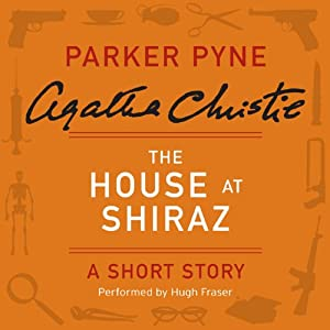 The House at Shiraz: A Short Story | [Agatha Christie]