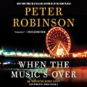 When the Music's Over: An Inspector Banks Novel Audiobook by Peter Robinson Narrated by Simon Prebble