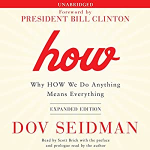 How: Why HOW We Do Anything Means Everything Audiobook