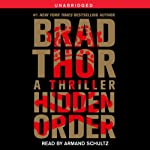 Hidden Order (       UNABRIDGED) by Brad Thor Narrated by Armand Schultz