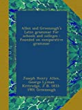 Allen and Greenoughs Latin grammar for schools and colleges : founded on comparative grammar