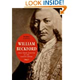 William Beckford: First Prime Minister of the London Empire (The Lewis Walpole Series in Eighteenth-C)