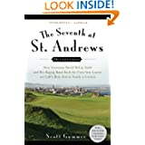 The Seventh at St. Andrews: How Scotsman David McLay Kidd and His Ragtag Band Built theFirst New Course onGolf's...