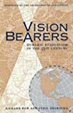 img - for Vision Bearers: Dynamic Evangelism in the 21st Century book / textbook / text book