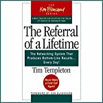 The Referral of a Lifetime: The Networking Systems that Produces Bottom Line Results…Every Day! | Tim Templeton