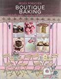Peggy Porschen Boutique Baking: Delectable Cakes, Cupcakes and Teatime Treats