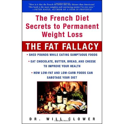 The Fat Fallacy - The French Diet Secrets to Permanent Weight Loss