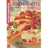 Torten-Hits: Traumhafte Torten, die leicht gelingen (Kochen & Genie�en)