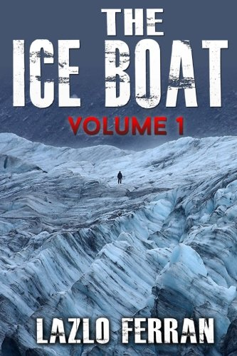 The Ice Boat: On the Road from London to Brazil: Volume 1 (Sex, Drugs and Rock and Roll - Pulling Down the Pants of Nick Kent and Jack Kerouac)
