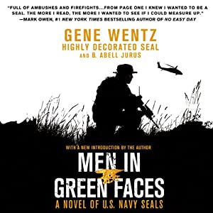Men in Green Faces: A Novel of U.S. Navy SEALs | [Gene Wentz, B. Abell Jurus]