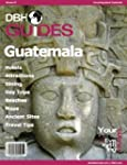 Guatemala Country Travel Guide 2013:...