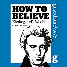 Kierkegaard's World (       UNABRIDGED) by Clare Carlisle Narrated by Suzanne Toren