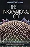 The Informational City: Economic Restructuring and Urban Development (0631179372) by Castells, Manuel