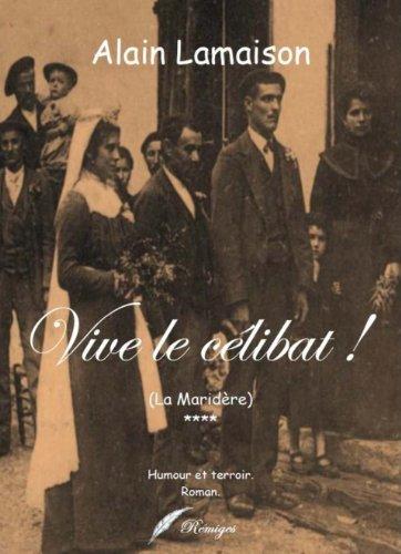 Couverture du livre Vive le célibat.