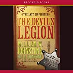 Devil's Legion: The Last Gunfighter, Book 14 (       UNABRIDGED) by William Johnstone Narrated by George Guidall