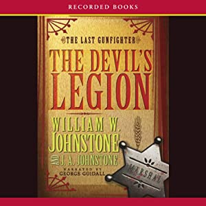 Devil's Legion: The Last Gunfighter, Book 14 | [William Johnstone]