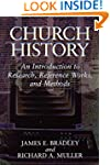 Church History: An Introduction to Re...