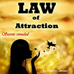 Law of Attraction: Money, Happiness, Love, and Better Relationships for Everyone | Charles Jensen