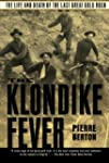 The Klondike Fever: The Life and Deat...