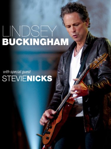 Lindsey Buckingham with special guest Stevie Nicks: Live
