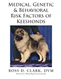 img - for Medical, Genetic & Behavioral Risk Factors of Keeshonds book / textbook / text book