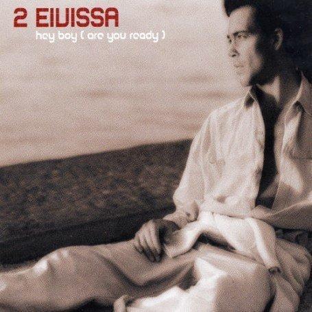 2 Eivissa - Hey Boy (Are You Ready) [Vinyl Maxi-Single] - Zortam Music