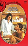 Hoodwinked (Silhouette Desire, No 492) (0373054920) by Diana Palmer