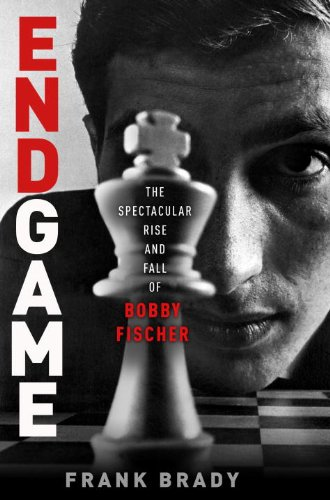 Endgame: The Spectacular Rise and Fall of Bobby Fischer