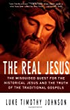 img - for The Real Jesus : The Misguided Quest for the Historical Jesus and the Truth of the Traditional Gospels book / textbook / text book