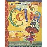 My Name is Celia/Me llamo Celia: The Life of Celia Cruz/la vida de Celia Cruz (Americas Award for Children's and Young Adult Literature. Winner) (English, Multilingual and Spanish Edition) ~ Monica Brown