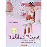 """Tildas Haus: Traumhafte Stoffideen im skandinavischen Stilvon """"Tone Finnanger"""""""