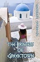 The Princess of Greektown (The Greektown Trilogy) (Volume 2)