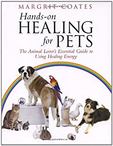 Hands-On Healing For Pets: The Animal Lover's Essential Guide To Using Healing Energy from Rider