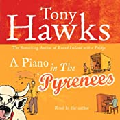 A Piano in the Pyrenees | [Tony Hawks]