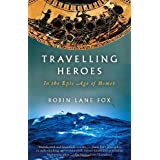 "Travelling Heroes: In the Epic Age of Homer (Vintage)von ""Robin Lane Fox"""