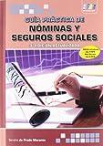 Guía Práctica de Nóminas y Seguros Sociales. 3ª Edición