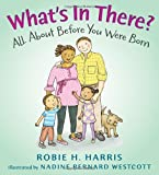 img - for What's in There?: All About Before You Were Born (Let's Talk about You and Me) book / textbook / text book