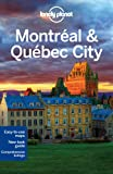 Lonely Planet Montreal & Quebec City 3rd Ed.: 3rd Edition