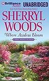 Where Azaleas Bloom (Sweet Magnolias Series)