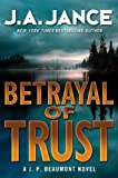 Betrayal of Trust: A J. P. Beaumont Novel by J. A. Jance