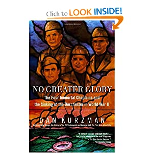 No Greater Glory: The Four Immortal Chaplains and the Sinking of the Dorchester in World War II by Dan Kurzman